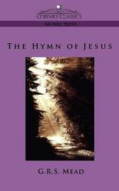 The Hymn of Jesus by G. R.S. Mead