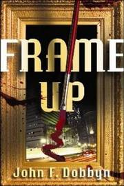 Frame-Up by John F Dobbyn image