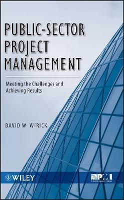 Public-Sector Project Management by David Wirick