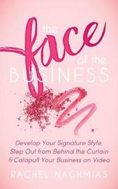 The Face of the Business by Rachel Nachmias