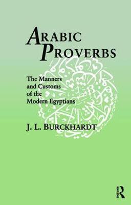 Arabic Proverbs by J L Burckhardt