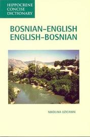 Bosnian-English / English-Bosnian Concise Dictionary by Nikolina S. Uzicanin image