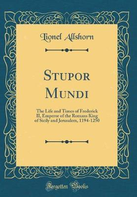 Stupor Mundi by Lionel Allshorn