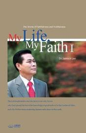 My Life, My Faith Ⅰ by Jaerock Lee