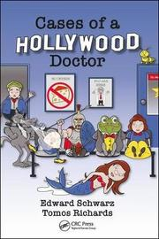 Cases of a Hollywood Doctor by Edward Schwarz