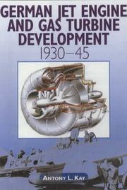 German Jet Engine and Gas Turbine Development 1930-1945 by Anthony L. Kay image
