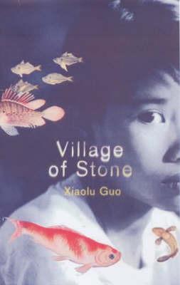 Village of Stone by Xiaolu Guo image