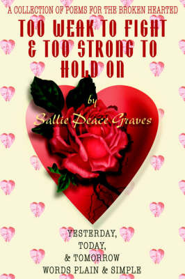 Too Weak to Fight & Too Strong to Hold on by Sallie Peace Graves image