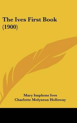 The Ives First Book (1900) by Mary Isaphene Ives image