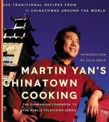 Martin Yans Chinatown Cooking by Martin Yan