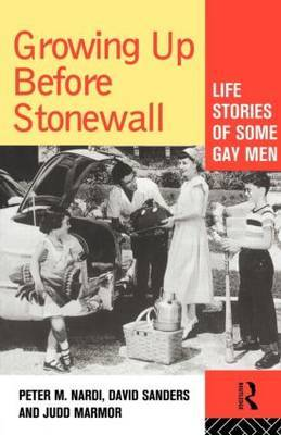 Growing Up Before Stonewall by Peter M. Nardi