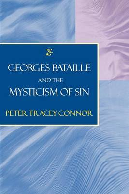 Georges Bataille and the Mysticism of Sin by Peter Tracey Connor image