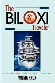 The Biloxi Traveler by Wilma Knox image