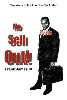 No Sell Out! by Frank James IV