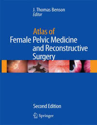 Atlas of Female Pelvic Medicine and Reconstructive Surgery by Benson image