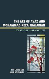 The Art of Avaz and Mohammad Reza Shajarian by Rob Simms