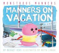 Manners on Vacation by Bridget Heos