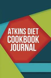 Atkins Diet Cookbook Journal by The Blokehead