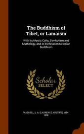 The Buddhism of Tibet, or Lamaism by L A 1854-1938 Waddell image