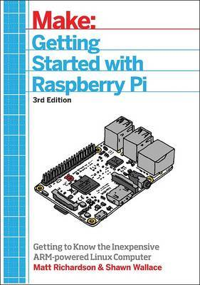 Getting Started with Raspberry Pi, 3e by Shawn Wallace image
