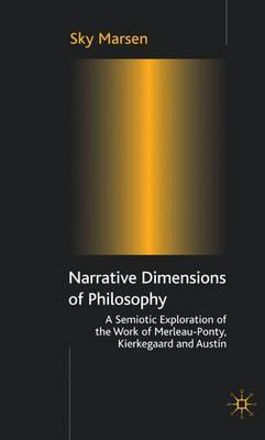 Narrative Dimensions of Philosophy by Sky Marsen