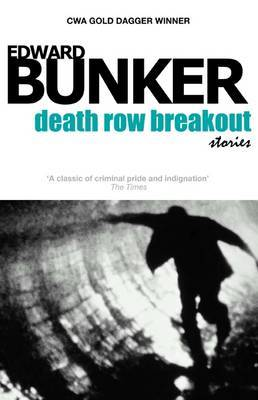 Death Row Breakout & Other Stories by Edward Bunker