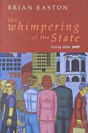 The Whimpering of the State: Policy After MMP by Brian Easton image