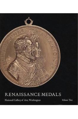 Renaissance Medals, Volume II - France, Germany, The Netherlands by John Graham Pollard
