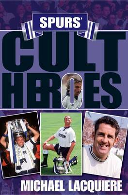 Spurs' Cult Heroes by Michael Lacquiere image
