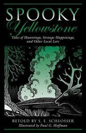 Spooky Yellowstone by S.E. Schlosser