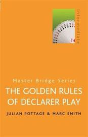 The Golden Rules Of Declarer Play by Julian Pottage image