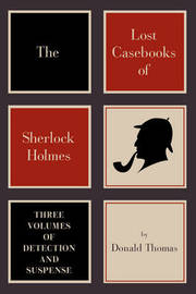 The Lost Casebooks of Sherlock Holmes by Donald Thomas image