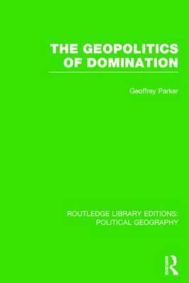 The Geopolitics of Domination by Geoffrey Parker