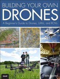 Building Your Own Drones by John Baichtal