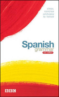 BBC SPANISH GRAMMAR (NEW EDITION) by Rosa Maria Martin image
