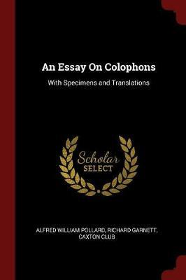 An Essay on Colophons by Alfred William Pollard image
