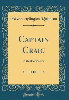 Captain Craig by Edwin Arlington Robinson