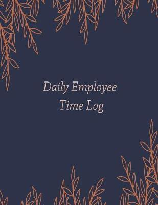 Daily Employee Time Log by Paper Kate Publishing