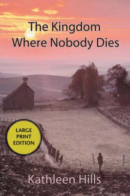 The Kingdom Where Nobody Dies (LP) by Kathleen Hills image