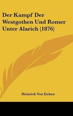 Der Kampf Der Westgothen Und Romer Unter Alarich (1876) by Heinrich Von Eicken image