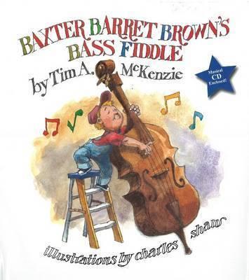 Baxter Barret Brown's Bass Fiddle by Tim McKenzie