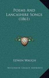 Poems and Lancashire Songs (1861) by Edwin Waugh