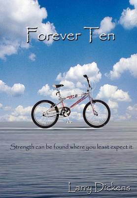 Forever Ten by Larry Dickens
