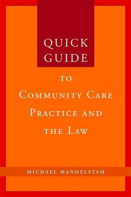 Quick Guide to Community Care Practice and the Law by Michael Mandelstam image
