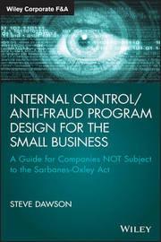 Internal Control/Anti-Fraud Program Design for the Small Business by Steve Dawson