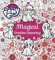 My Little Pony: My Little Pony Magical Creative Colouring by My Little Pony