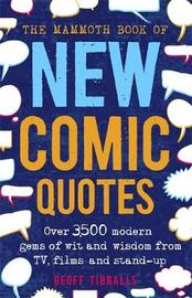 The Mammoth Book of New Comic Quotes by Geoff Tibballs