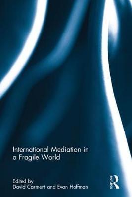 International Mediation in a Fragile World