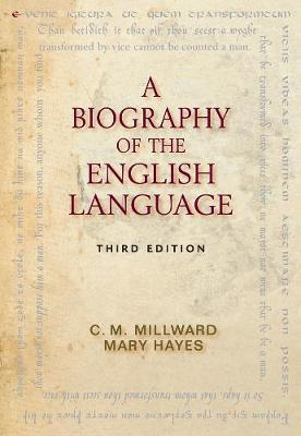 A Biography of the English Language by C.M. Millward