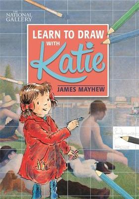 The National Gallery Learn to Draw with Katie by James Mayhew image